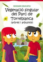 Dossier educatiu - Vegetació singular del Parc de Torreblanca (arbres i arbustos)